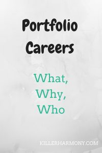 Killer Harmony | Portfolio Careers | What, Why, Who | Portfolio careers allow you to do different things and have variety in your work day. Read on for more about portfolio careers.