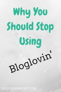 Killer Harmony | The Problem with Bloglovin' | Here are a couple of reasons why Bloglovin' is not a good way to support your favorite bloggers.