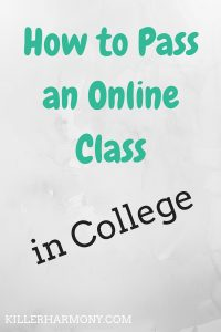 Killer Harmony | Succeed in an Online Class | Taking an online class this semester? These tips will help you pass the class with flying colors!
