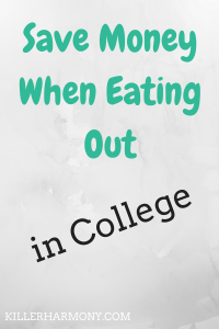 Killer Harmony | Eating out in college can be fun, but it can drain your wallet if not done right. Here are my top four tips to save money when eating out.