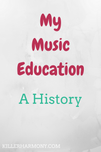 Killer Harmony | My Music Education | Music has shaped me as a person through my young life. Here is how I have become the musician that I am today and how I have learned so much from music.