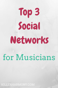 Killer Harmony | Social Networks for Musicians |Social media is overwhelming. There are so many choices. Here are the top 3 social networks for musicians. Social networks are great tools for musicians.