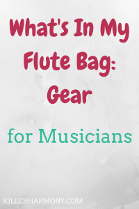 Killer Harmony | What's In My Flute Bag? | As a serious musician, I have a lot of stuff to carry around. I keep a lot of important things in my flute bag. So, I decided to share what is in there.