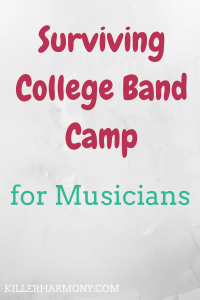 Killer Harmony | How to Survive College Band Camp | With the month of August comes another year of band camp. Marching band can be a lot of work, so here are some tips for getting through it easily!