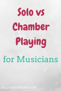 Killer Harmony | Solo vs Chamber Playing for Musicians | Light grey background with maroon and teal text